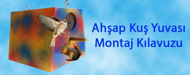 http://www.incelen.com/incelen-makale/17/ahsap-kus-yuvasi-hobi-seti-montaj-kilavuzu.html